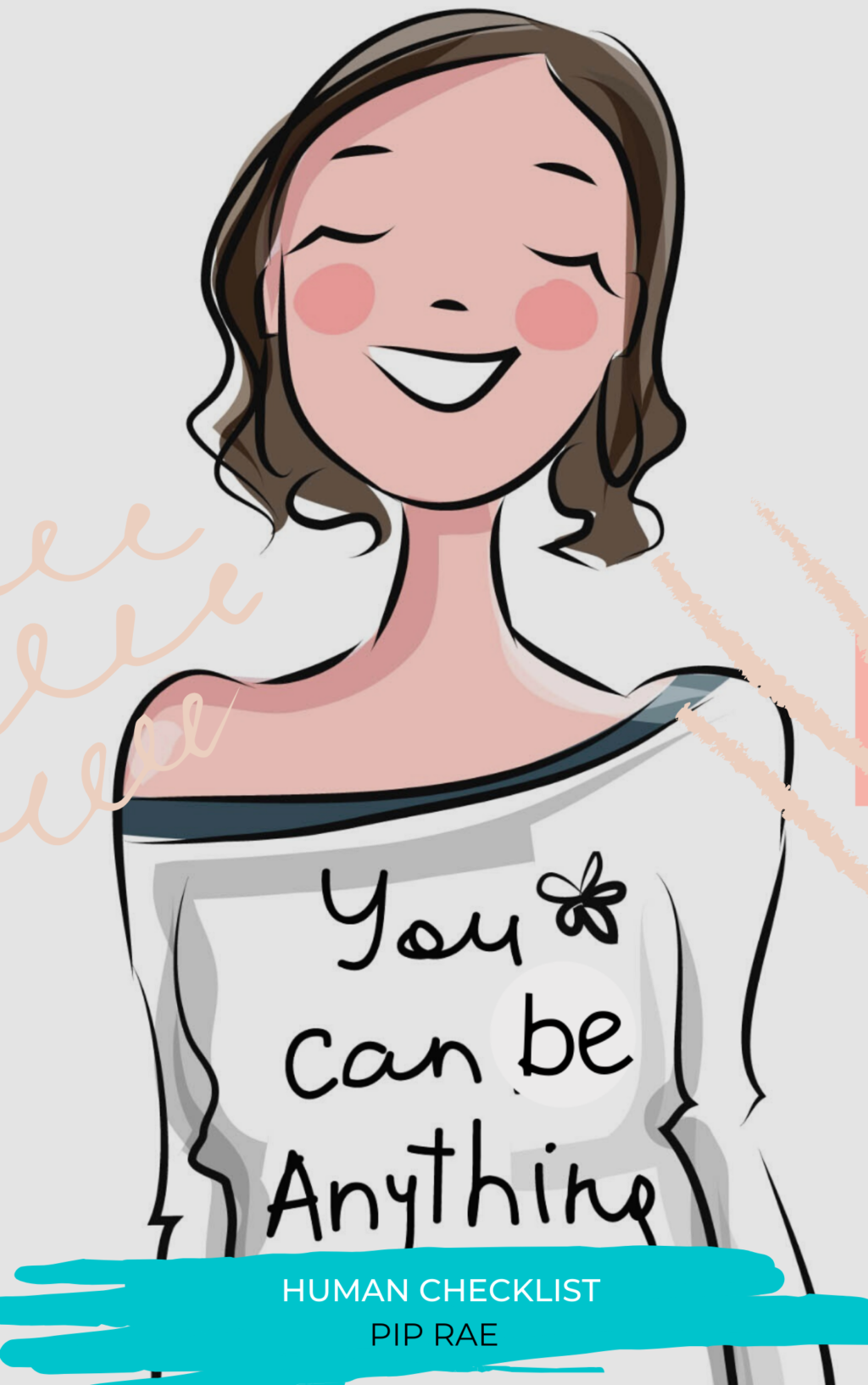 WordStyler Human Checklist Values and Personality Traits Happy Woman with a white shirt that says you can be anything
