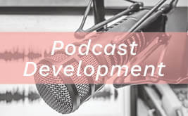 Podcast Development